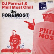 DJ Format & Phill Most chill - The Foremost