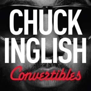 Chuck Inglish - Convertibles